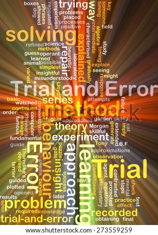 Background concept wordcloud illustration of trial and error glowing light