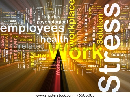 Background concept wordcloud illustration of work stress glowing light - stock photo