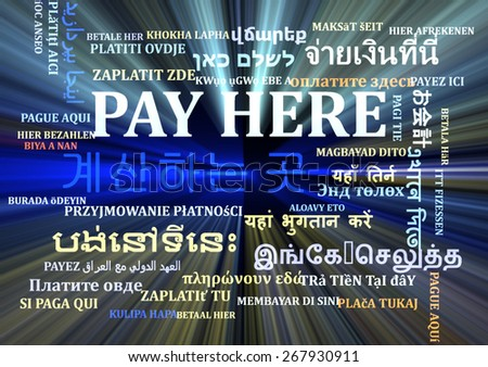 Background concept wordcloud multilanguage international many language illustration of pay here glowing light - stock photo