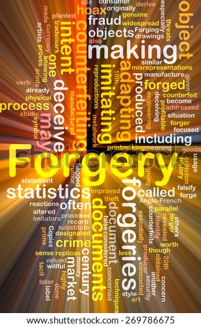 Background concept wordcloud of forgery counterfeiting glowing light - stock photo