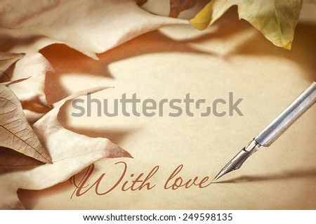 background old paper pen fountain and maple foliage letter of love, Valentine - stock photo