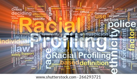 Background text pattern concept word cloud illustration of racial profiling glowing light