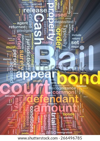 Background text pattern concept wordcloud illustration of bail glowing light - stock photo