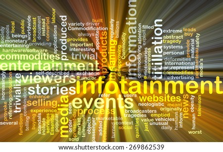 Background text pattern concept wordcloud illustration of infotainment glowing light - stock photo