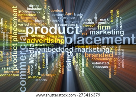 Background text pattern concept wordcloud illustration of product placement glowing light