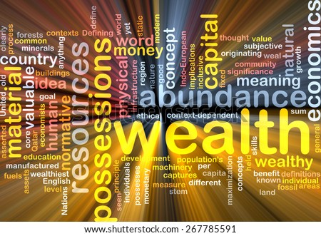 Background text pattern concept wordcloud illustration of wealth abundance glowing light - stock photo
