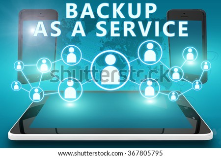 Backup as a Service - text illustration with social icons and tablet computer and mobile cellphones on cyan digital world map background - stock photo