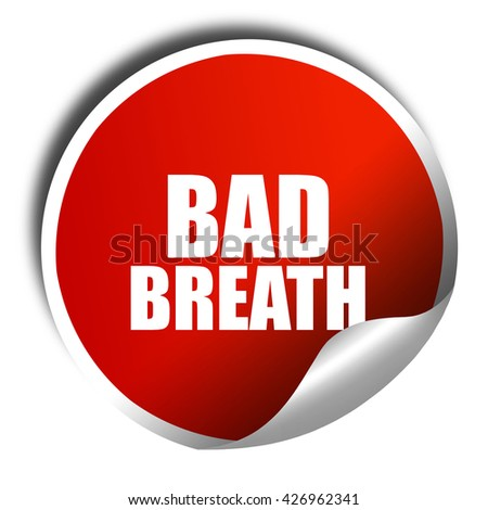 bad breath, 3D rendering, a red shiny sticker - stock photo