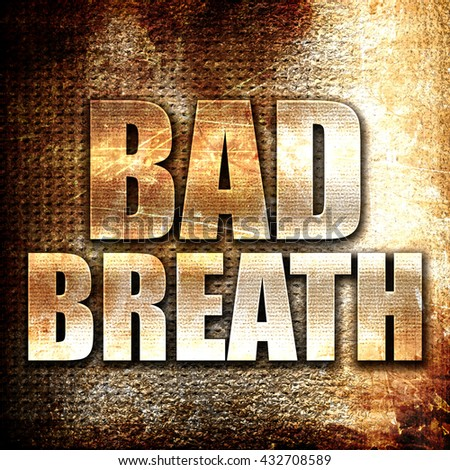 bad breath, 3D rendering, metal text on rust background - stock photo