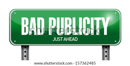 bad publicity road sign illustration design over a white background - stock photo