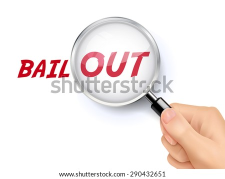 bail out word showing through magnifying glass held by hand - stock photo