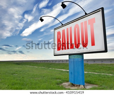 bailout or bankruptcy economic crisis and financial recession, road sign, billboard. - stock photo