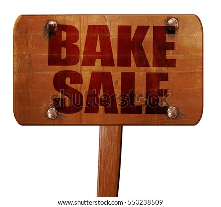 bake sale, 3D rendering, text on wooden sign