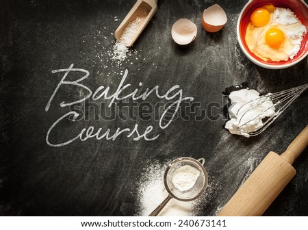 Baking course poster design with cake ingredients on black chalkboard from above. Bowl, flour, eggs, egg whites foam, eggbeater, rolling pin and eggshells. - stock photo