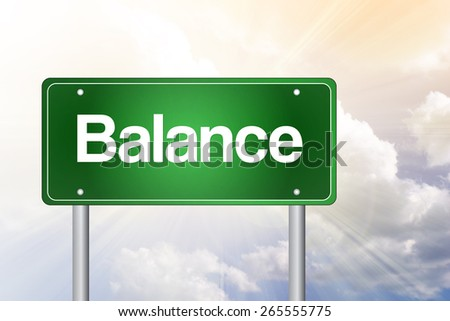 Balance Green Road Sign, Business Concept - stock photo
