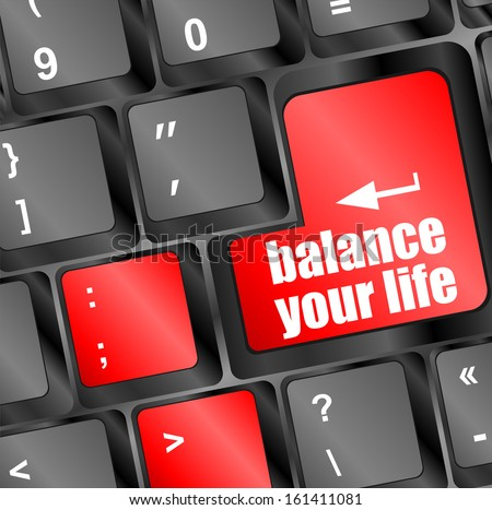 balance your life button on computer keyboard key, raster