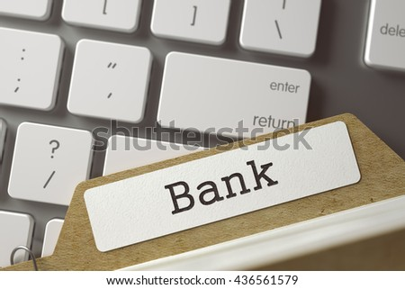 Bank written on  Sort Index Card Overlies White Modern Keypad. Archive Concept. Closeup View. Selective Focus. Toned Image. 3D Rendering.