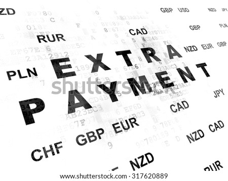 Banking concept: Pixelated black text Extra Payment on Digital wall background with Currency