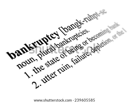 Bankruptcy word dictionary definition close up illustration