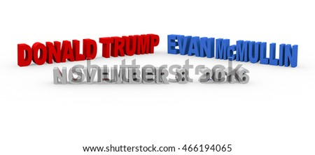 BARCELONA, SPAIN - August 09, 2016: 3d render with the name of the republican candidates Donald Trump and Evan McMullin for to be the next president of the United States on a white background.