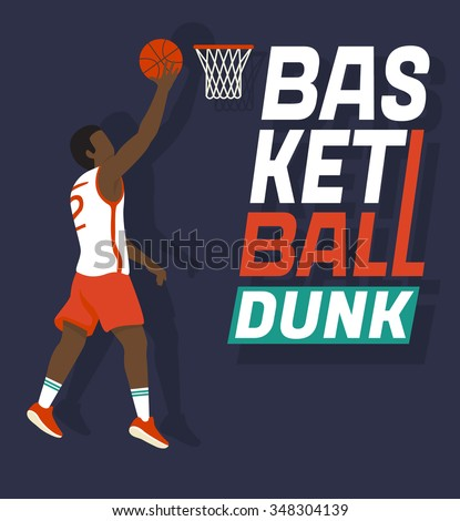Basketball dunk. Flat illustration of basketball player jumping with the ball to the basket. Design lettering for  poster or sport banner - stock photo