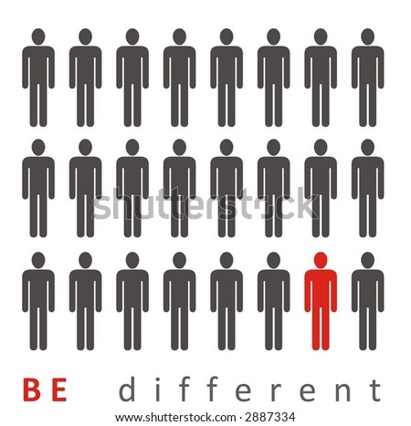 be different, act different - stock photo