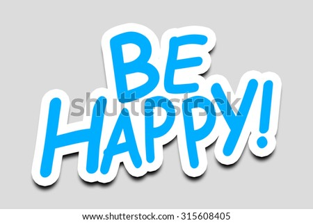 Be Happy - 3D Text