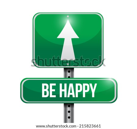 be happy sign illustration design over a white background - stock photo