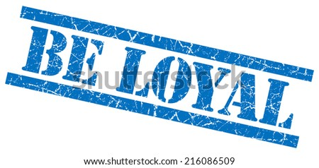 be loyal blue square grungy isolated rubber stamp - stock photo