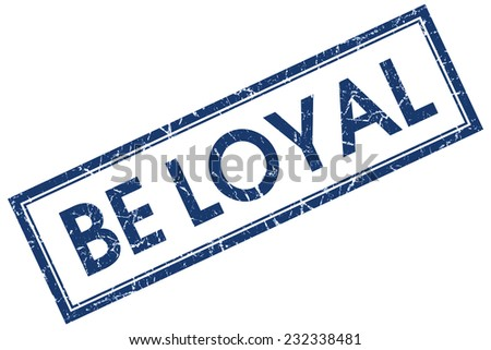 be loyal blue square stamp isolated on white background - stock photo