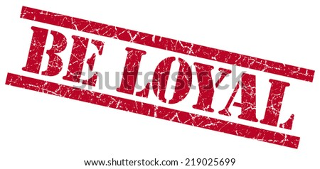 be loyal red square grungy isolated rubber stamp - stock photo
