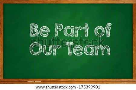 Be part of our team written on chalkboard