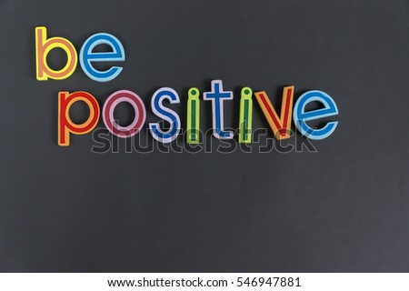 Be positive, do not negative, colorful words on blackboard