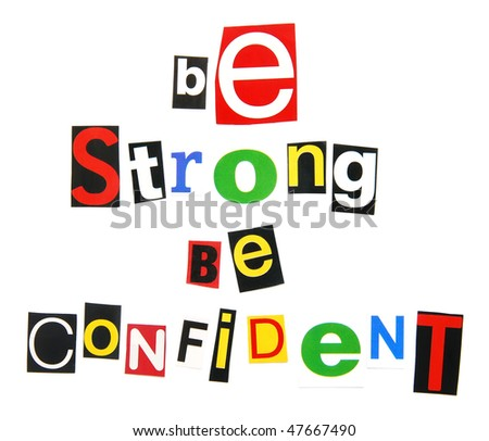 be strong be confident