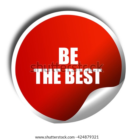 be the best, 3D rendering, red sticker with white text - stock photo