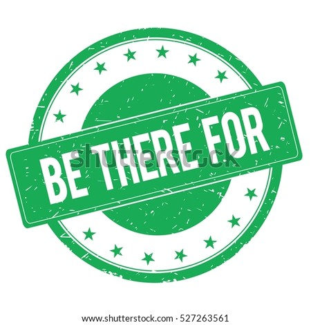 BE THERE FOR stamp sign text word logo green.