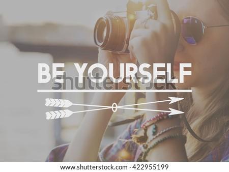 Be Yourself Self Esteem Confidence Optimistic Concept - stock photo