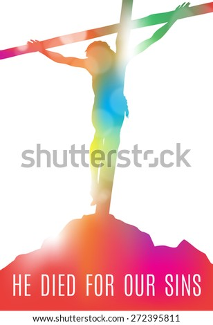 Beautiful illustration of Jesus Christ crucified on the Cross with Message of Inspiration. - stock photo