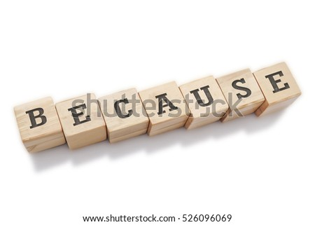BECAUSE word made with building blocks isolated on white