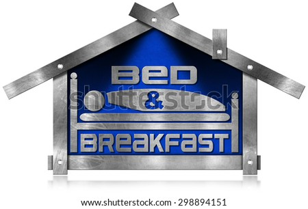 Bed and Breakfast - Metal House / Metallic sign or symbol in the shape of house with text Bed & Breakfast. Isolated on white background - stock photo