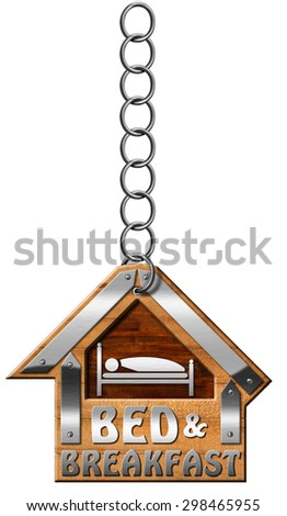 Bed and Breakfast - Sign with Chain / Wooden and metallic sign in the shape of house with text Bed and Breakfast. Hanging from a metal chain and isolated on white background - stock photo