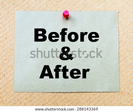 Before And After  written on paper note pinned with red thumbtack on wooden board. Business conceptual Image - stock photo