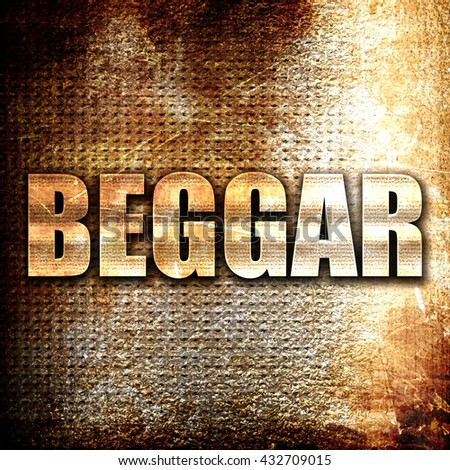 beggar, 3D rendering, metal text on rust background - stock photo