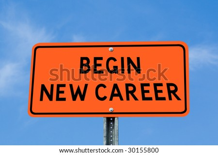 Begin New Career Sign - stock photo