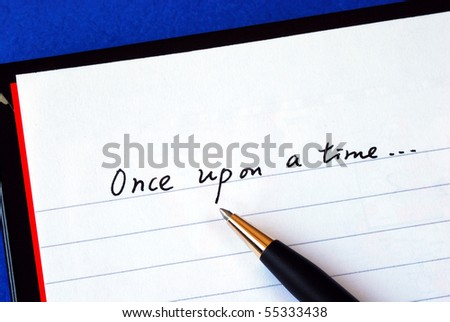 Begin writing the story with the phrase âOnce upon a timeâ?? isolated on blue - stock photo