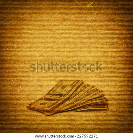 beige old grunge textured paper, with vintage US dollars banknotes, background texture for your message - stock photo