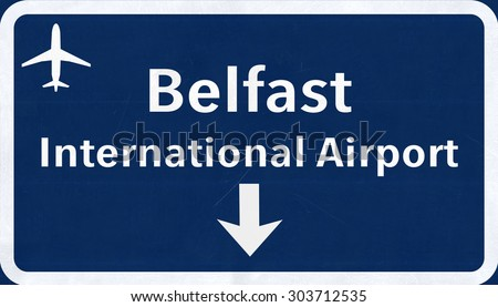 Belfast Northen Ireland United Kingdom Airport Highway Sign 2D Illustration - stock photo