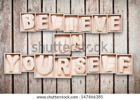 Believe in your self wood word style - stock photo
