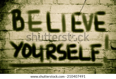 Believe In Yourself Concept - stock photo