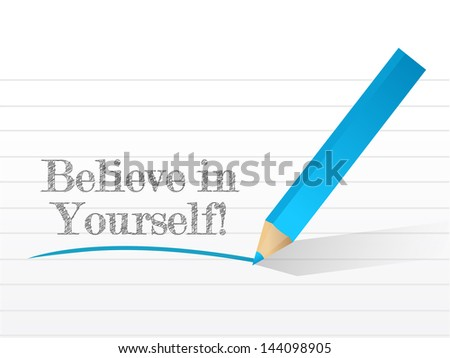believe in yourself illustration design on a white background - stock photo
